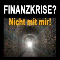Finanzkrise? Nicht mit mir!